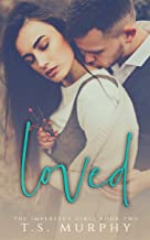 Loved: (New Adult Romance) (The Imperfect Girls Book 2)