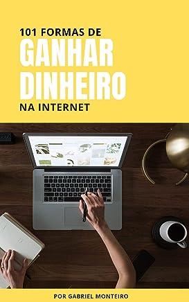 101 Formas de Ganhar Dinheiro na Internet