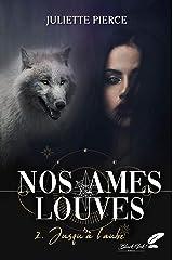 Nos âmes louves, tome 2 : Jusqu'à l'aube Format Kindle