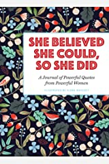 She Believed She Could, So She Did: A Journal of Powerful Quotes from Powerful Women Paperback