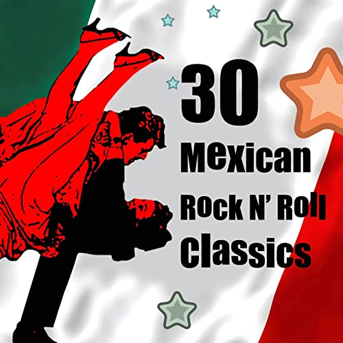 30 Mexican Rock N Roll Classics
