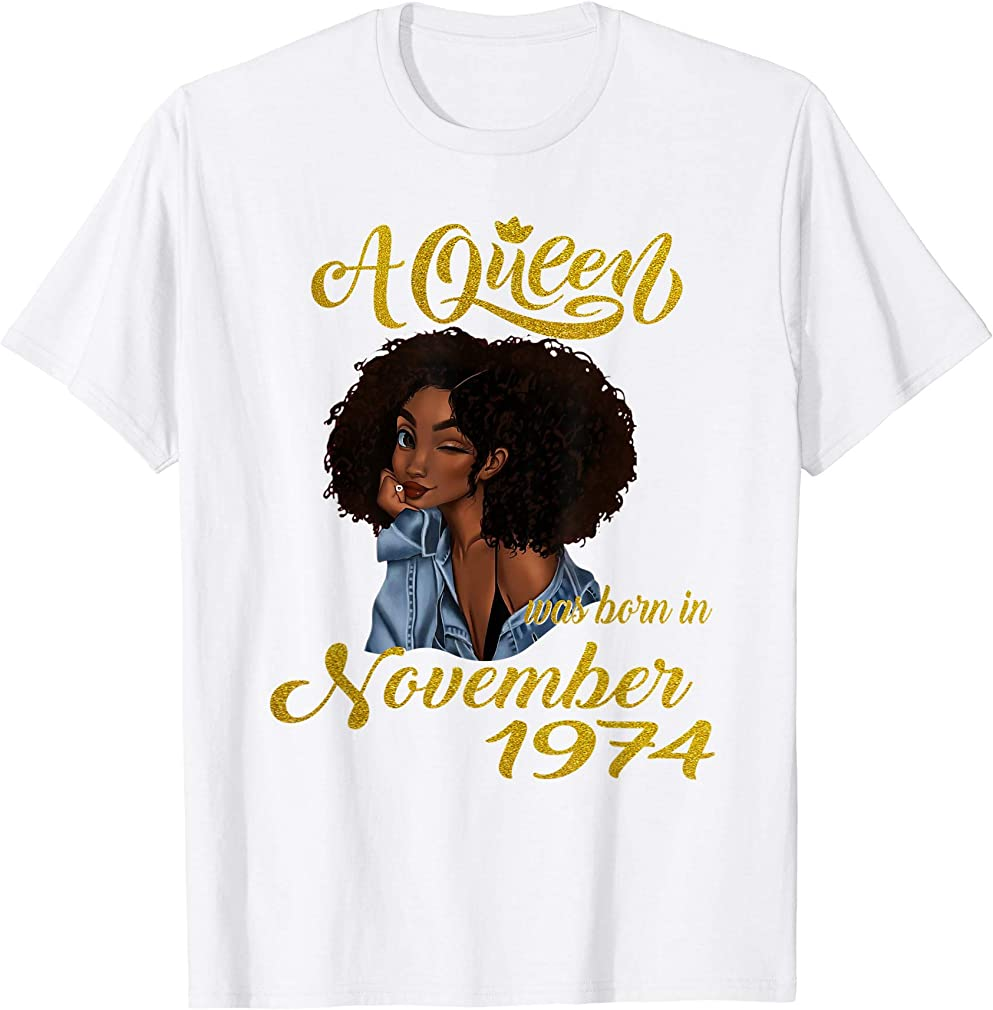 A Queen Was Born In November 1974 45th Birthday Gifts T-shirt