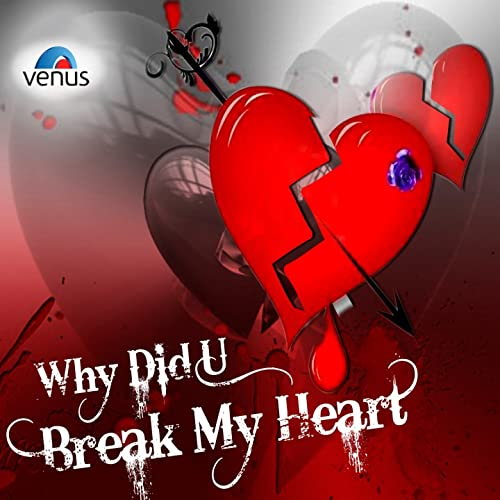 Why Did U Break My Heart By Various Artists On Amazon Music Amazoncom