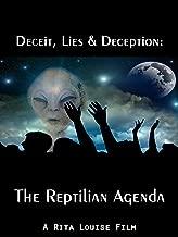Deceit, Lies & Deception: The Reptilian Agenda