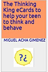 The Thinking King eCards to help your teen to think and behave Kindle Edition