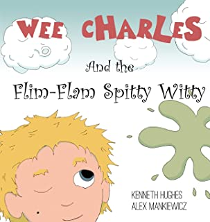 Wee Charles and the Flim Flam Spitty Witty