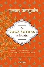 Os Yoga Sutras de Patanjali: Texto clássico fundamental do sistema filosófico do Yoga, Volume 1