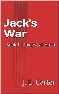 Jack's War: Book 1 - Things Fall Apart