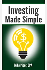 Investing Made Simple: Index Fund Investing and ETF Investing Explained in 100 Pages or Less (Financial Topics in 100 Pages or Less) Kindle Edition