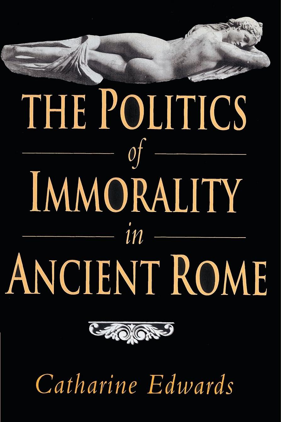 折ページ列挙するThe Politics of Immorality in Ancient Rome