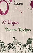 73 Vegan Dinner Recipes