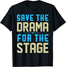 Save The Drama For The Stage Theater Actors & T Shirt Design