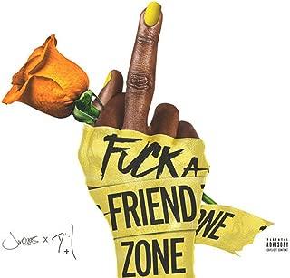 Fuck a Friend Zone [Explicit]