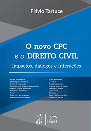 Novo CPC e o Direito Civil. Impactos, Diálogos e Interações