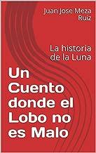 Un Cuento donde el Lobo no es Malo: La historia de la Luna (Cuentos pra Thomas nº 1) (Spanish Edition)