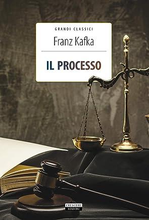 Il processo: Ediz. integrale (Grandi classici)