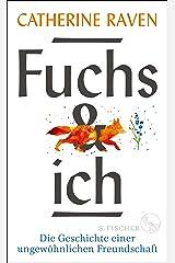 Fuchs und ich: Die Geschichte einer ungewöhnlichen Freundschaft (German Edition) Kindle Edition