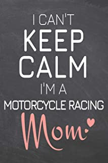 I Can't Keep Calm I'm a Motorcycle Racing Mom: Motorcycle Racing Notebook, Planner or Journal | Size 6 x 9 | 110 Dot Grid Pages | Office Equipment, ... Racing Gift Idea for Christmas or Birthday