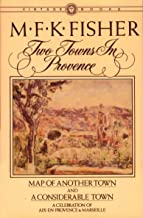 [M. F. K. Fisher] Two Towns in Provence: Map of Another Town and a Considerable Town-Paperback