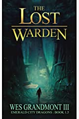 The Lost Warden: Emerald City Dragons - Book 1.5 Kindle Edition