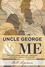 Uncle George and Me: Two Southern Families Confront a Shared Legacy of Slavery