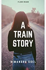 A Train Story: flash reads by Himanshu Goel Kindle Edition