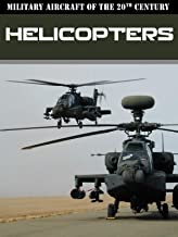 Military Aircraft of the 20th Century: Helicopters