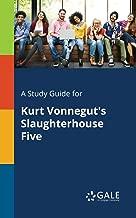 A Study Guide for Kurt Vonnegut's Slaughterhouse Five (Novels for Students)