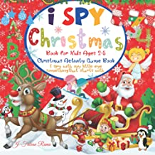 I Spy Christmas Book For Kids Ages 2-5: A Fun Activity Book for Kids Toddler and Preschool. I Spy With My Little Eye the A...