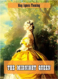 The Midnight Queen (Original and Unabridged Content) (Old Version) (ANNOTATED) (English Edition)