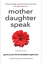 Mother Daughter Speak: Lessons on Life Kindle Edition
