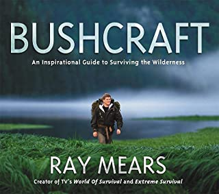 Bushcraft: An Inspirational Guide to Surviving in the Wilderness