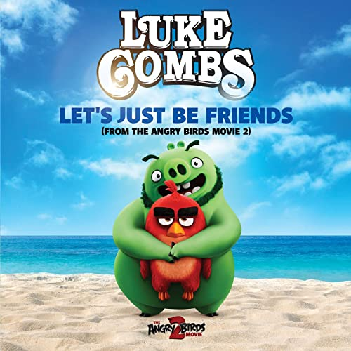 Let's Just Be Friends (From The Angry Birds Movie 2) by Luke