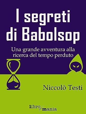 I segreti di Babolsop: Una grande avventura alla ricerca del tempo perduto