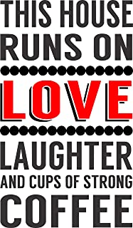 Apollo's Products This House Runs On Love Laughter and Cups of Strong Coffee Vinyl Wall Decal 14 X 24 Inches (Black & Red)