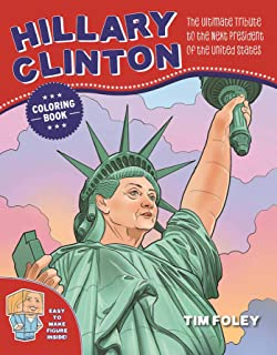 The Hillary Clinton Coloring Book: The Ultimate Tribute to the Next President of the United States