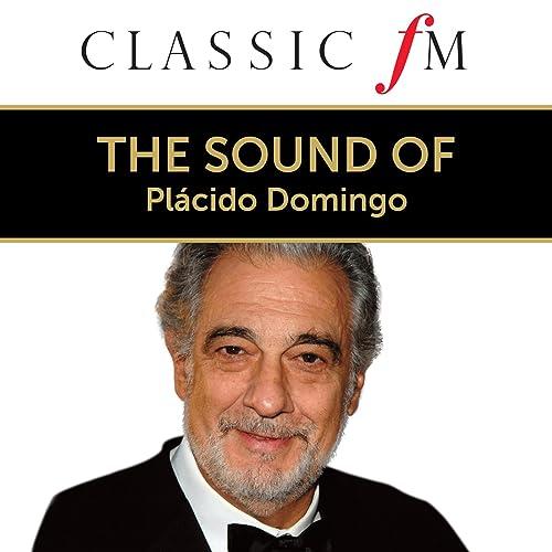 The Sound Of Plácido Domingo (By Classic FM)