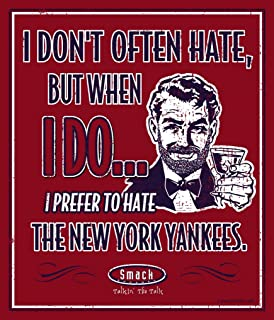 Smack Apparel Boston Fans. I Prefer to Hate The New York Yankees 12'' X 14'' Metal Man Cave Sign