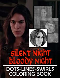 Silent Night Bloody Night Dots Lines Swirls Coloring Book: Nice Adult Activity Color Puzzle Books For Men And Women