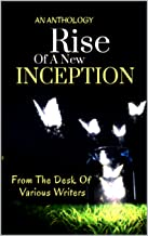 RISE OF A NEW INCEPTION: AN ANTHOLOGY