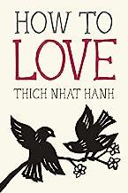 How to Love (Mindfulness Essentials Book 3) PDF