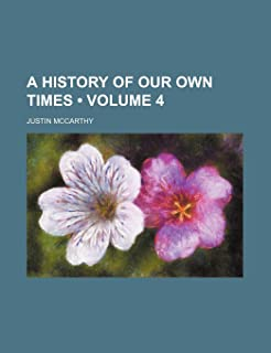 A History of Our Own Times (Volume 4)