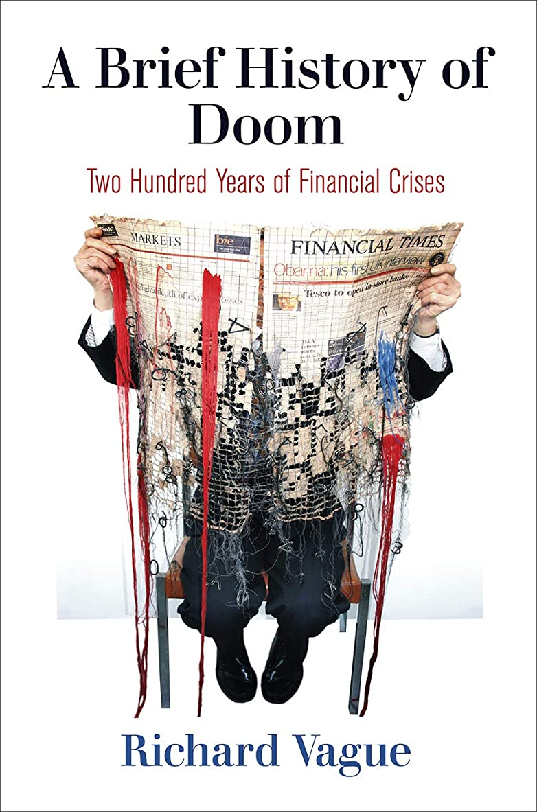A Brief History of Doom: Two Hundred Years of Financial Crises (Haney Foundation Series) (English Edition)