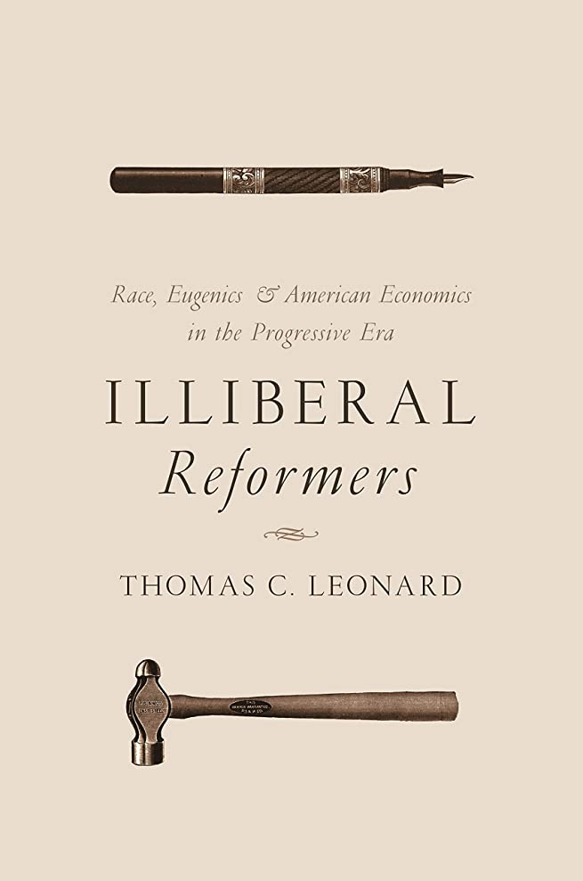 一貫した宇宙飛行士宇宙飛行士Illiberal Reformers: Race, Eugenics, and American Economics in the Progressive Era (English Edition)