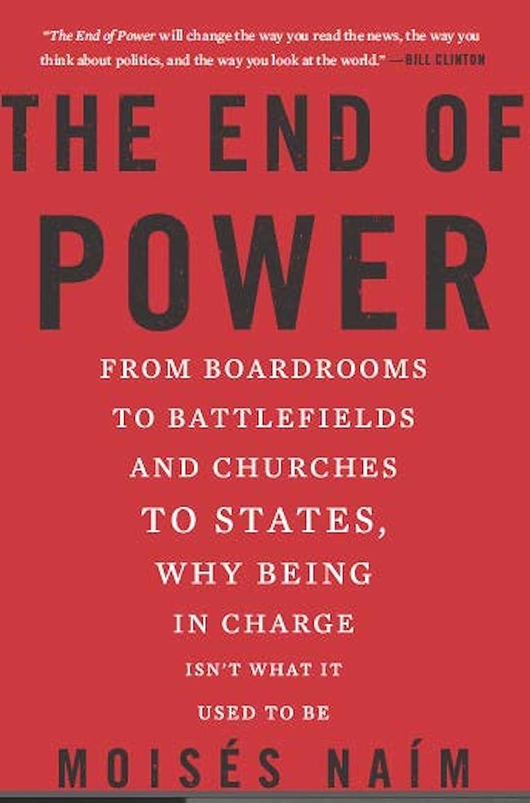電気のホイスト悪のThe End of Power: From Boardrooms to Battlefields and Churches to States, Why Being In Charge Isn't What It Used to Be (English Edition)