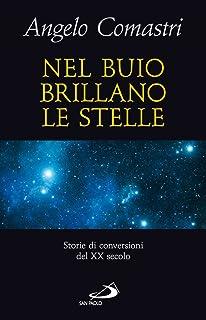 Nel buio brillano le stelle. Storie di conversioni del XX secolo