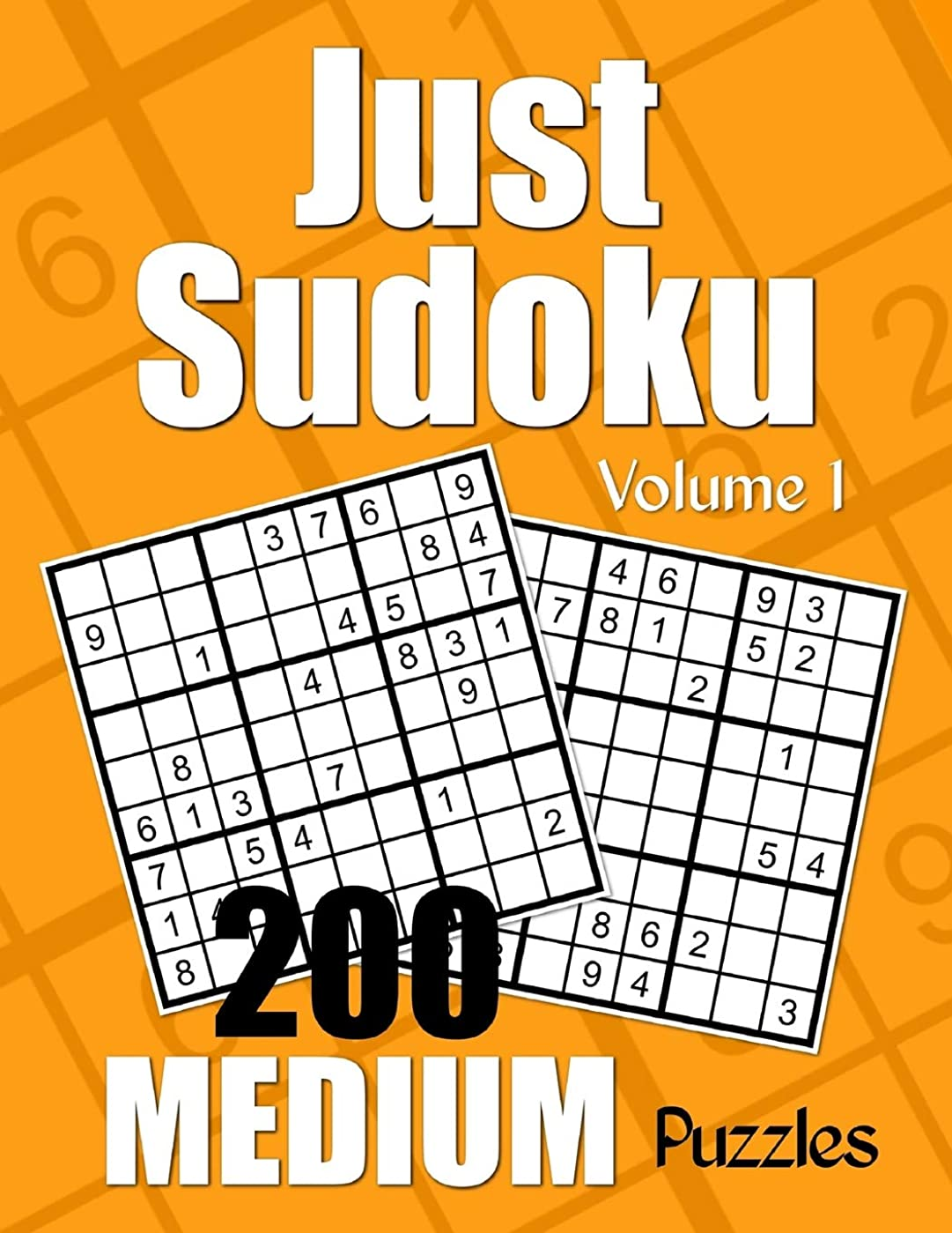 数値知らせる夜明けにJust Sudoku Medium Puzzles - Volume 1: 200 Medium Sudoku Puzzles for the Casual Solver
