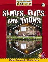 Slides Flips and Turns