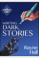 Writing Dark Stories: How to Write Horror and Other Disturbing Short Stories (Writer's Craft Book 6) (English Edition) Formato Kindle