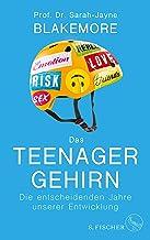 Das Teenager-Gehirn: Die entscheidenden Jahre unserer Entwicklung (German Edition)